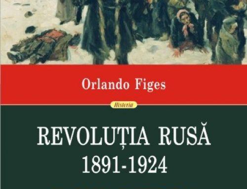Recenzie: Revoluţia rusă 1891-1924. Tragedia unui popor (Orlando Figes). Volum publicat cu sprijinul IICCMER